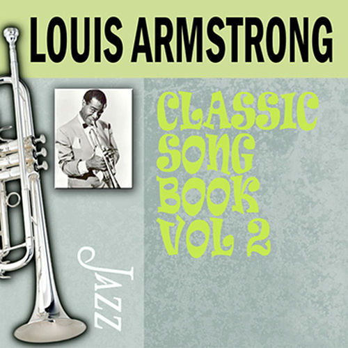 Play & Download Classic Song Book, Vol. 2 by Louis Armstrong | Napster