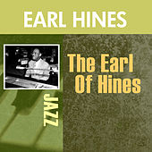 Play & Download The Earl Of Hines by Earl Fatha Hines | Napster