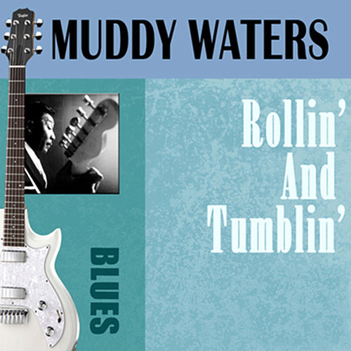 Play & Download Rollin' And Tumblin' by Muddy Waters | Napster