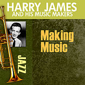 Making Music by Harry James