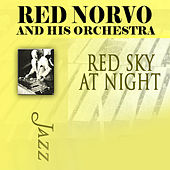 Play & Download Red Sky At Night by Red Norvo and His Orchestra | Napster