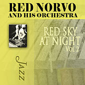 Play & Download Red Sky At Night, Vol. 2 by Red Norvo and His Orchestra | Napster
