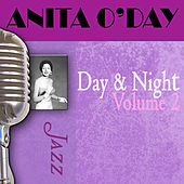 Play & Download Day & Night, Vol. 2 by Anita O'Day | Napster