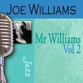 Mr. Williams, Vol. 2 by Joe Williams