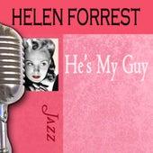 He's My Guy by Helen Forrest
