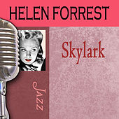 Play & Download Skylark by Helen Forrest | Napster