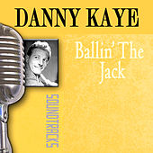Ballin' The Jack by Danny Kaye