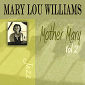 Play & Download Mother Mary, Vol. 2 by Mary Lou Williams | Napster