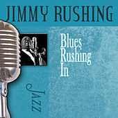 Blues Rushing In by Jimmy Rushing