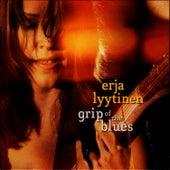Grip Of The Blues by Erja Lyytinen