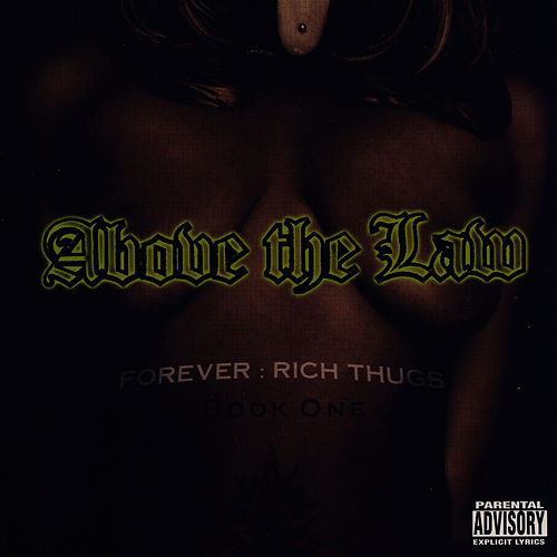 Forever: Rich Thugs - Book One by Above The Law