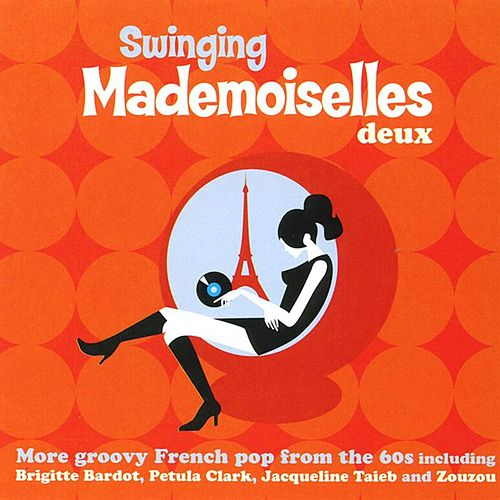 Play & Download Swinging Mademoiselles Deux by Various Artists | Napster