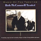 Play & Download Music of the Twenties by Rob McConnell | Napster