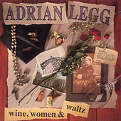 Play & Download Wine, Women & Waltz by Adrian Legg | Napster