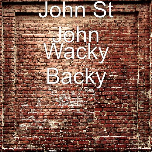 Wacky Backy by John St. John