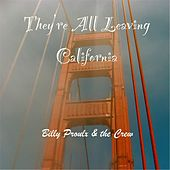 Play & Download They're All Leaving California by Billy Proulx | Napster