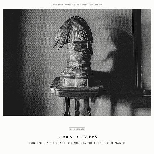Play & Download Running by the roads, running by the fields (Solo piano) by Library Tapes | Napster