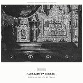 Play & Download Everyone Wants To Be Found by Fabrizio Paterlini | Napster