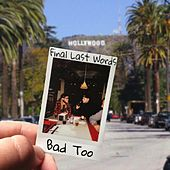 Play & Download Bad Too by Final Last Words | Napster