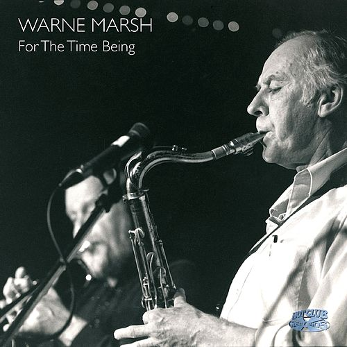 Play & Download For The Time Being by Warne Marsh | Napster