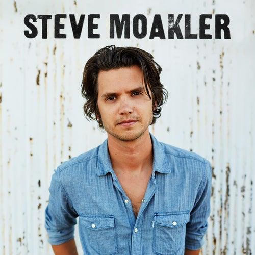 Play & Download Steve Moakler by Steve Moakler | Napster