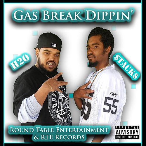 Play & Download Gas Break Dippin' (feat. $tack$) by H2O | Napster