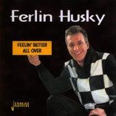 Feelin' Better All Over by Ferlin Husky