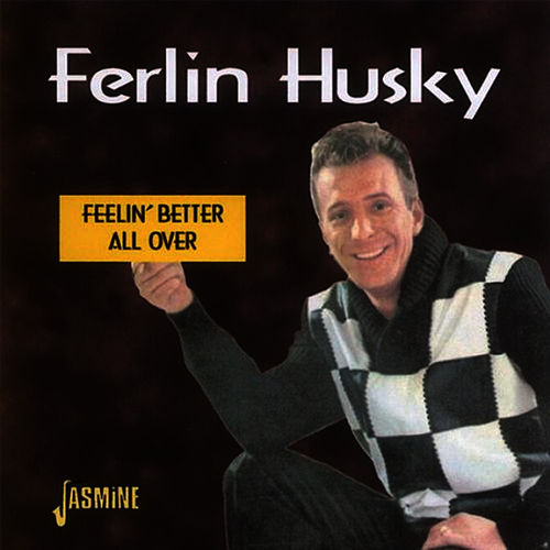 Play & Download Feelin' Better All Over by Ferlin Husky | Napster