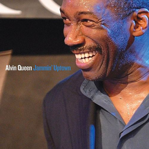 Jammin' Uptown by Alvin Queen