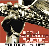 Play & Download Political Blues by World Saxophone Quartet | Napster