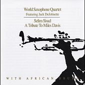 Play & Download Selim Sevad: A Tribute to Miles Davis by World Saxophone Quartet | Napster