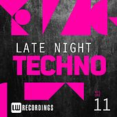 Play & Download Late Night Techno, Vol. 11 - EP by Various Artists | Napster