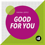 Good For You by Farina Lopez
