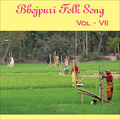 Play & Download Bhojpuri Folk Song, Vol. 7 by Various Artists | Napster