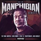 Play & Download Manphibian Remixes by Chali 2NA | Napster