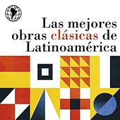 Play & Download Las Mejores Obras Clásicas de Latinoamérica by Various Artists | Napster