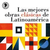 Las Mejores Obras Clásicas de Latinoamérica by Various Artists