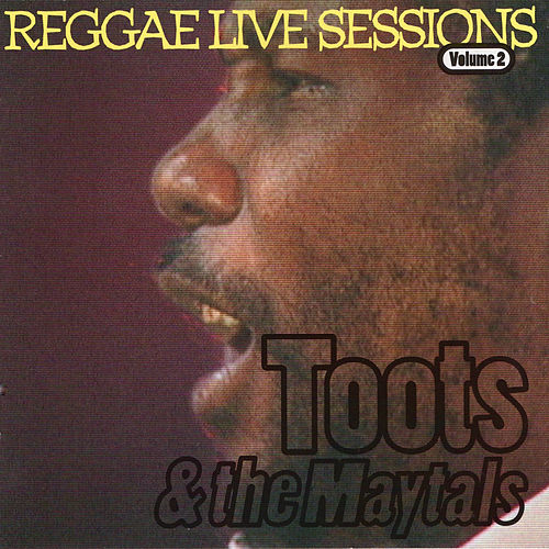 Toots & The Maytals Reggae Live Sessions by Toots and the Maytals