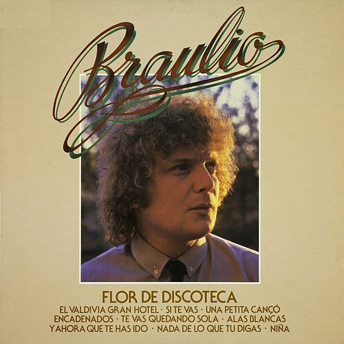 Play & Download Flor de Discoteca by Braulio | Napster