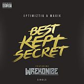 Best Kept Secret (feat. Wrekonize) by Optimiztiq