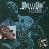 Play & Download The Sun Years by Howlin' Wolf | Napster