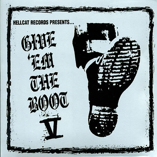 Play & Download Give Em The Boot V by Various Artists | Napster