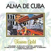 Forever Gold  Alma De Cuba by Various Artists