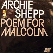 Play & Download Poem For Malcolm by Archie Shepp | Napster