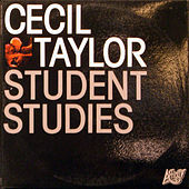 Play & Download Student Studies by Cecil Taylor | Napster