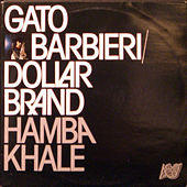 Hamba Khale by Gato Barbieri