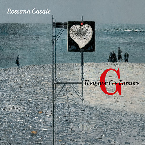 Play & Download Il signor G e l'amore by Rossana Casale | Napster