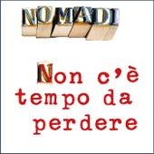 Play & Download Non c'è tempo da perdere by Nomadi | Napster