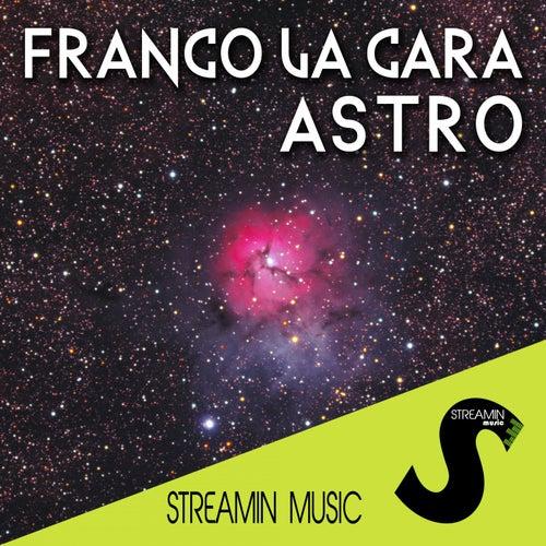 Astro by Franco La Cara