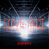 Play & Download Love Riot by Newsboys | Napster